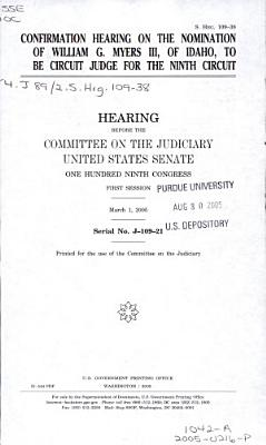 Confirmation Hearing on the Nomination of William G  Myers III  of Idaho  to be Circuit Judge for the Ninth Circuit