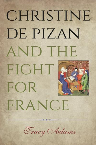 Christine de Pizan and the Fight for France Pdf Book