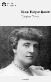 Delphi Complete Novels of Frances Hodgson Burnett (Illustrated)
