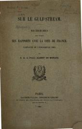 Sur le Gulf-Stream: recherches pour établir ses rapports avec la cote de France, Campagne de l'Hirondelle 1885