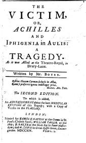 Achilles; or, Iphigenia in Aulis. A tragedy. By Mr Boyer. Translated from the French of Racine