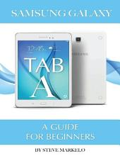 Samsung Galaxy Tab A: A Guide for Beginners
