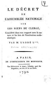Le décret de l'Assemblée nationale sur les biens du clergé, considéré dans son rapport avec la nature et les lois de l'institution ecclésiastique
