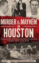 Murder   Mayhem in Houston