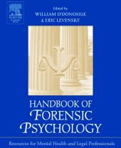 Handbook of Forensic Psychology: Resource for Mental Health and Legal Professionals