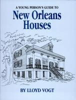 A Young Person s Guide to New Orleans Houses PDF
