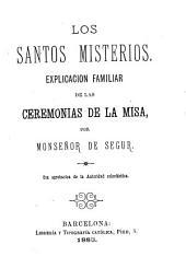 Los santos misterios: explicación familiar de las ceremonias de la Misa