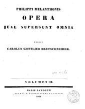 Philippi Melanthonis opera quae supersunt omnia: Epistolarum liber XIII. Vol. 9