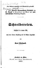 Schreibereien: Lustspiel in e. Akt, nach e. älteren Erzählung f. d. Bühne eingerichtet