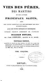 Vries des péres, des martyrs, et des autres principaux saints tirées des actes originaux et des monumens les plus authentiques, avec des notes critiques et historiques: Volume5