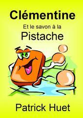 Clémentine et la savon à la pistache