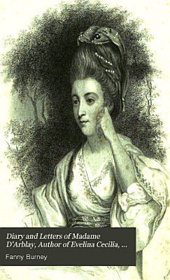 Diary and Letters of Madame D Arblay  Author of Evelina Cecilia   c  1781 to 1786 PDF