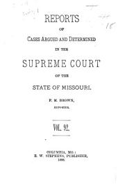 Reports of Cases Argued and Determined in the Supreme Court of the State of Missouri: Volume 92