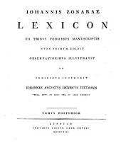 Lexica: ex codicibus manuscriptis nunc primum edita observationibus illustrata et indicibus instructa : tomi tres. Johannis Zonarae Lexicon ; 2, Volume 2