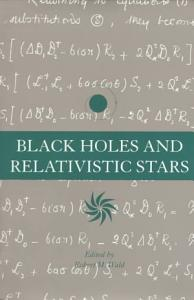 Black Holes and Relativistic Stars Book