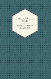 The Golden Calf: Volume 3