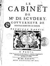 Le cabinet de Mr de Scudéry,...Première partie