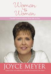 Woman to Woman: Candid Conversations from Me to You