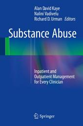Substance Abuse: Inpatient and Outpatient Management for Every Clinician