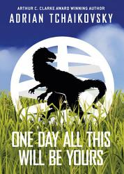 One Day All This Will Be Yours PDF