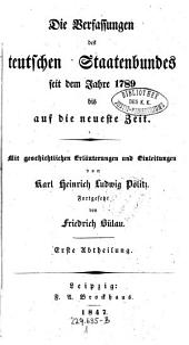 Die Verfassungen des deutschen Staatenbundes seit dem Jahre 1789 bis auf die neueste Zeit. Fortgesetzt von Friedrich Bülau: Band 1
