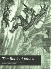 The Book of Fables: Containing Aesop's Fables, Complete