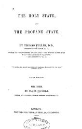 The Holy State, and the Profane State: By Thomas Fuller