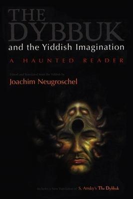 The Dybbuk and the Yiddish Imagination PDF