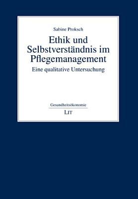 Ethik und Selbstverst  ndnis im Pflegemanagement PDF
