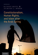 Constitutionalism, Human Rights, and Islam After the Arab Spring