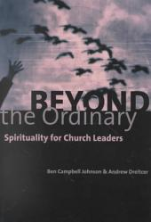 Beyond the Ordinary: Spirituality for Church Leaders