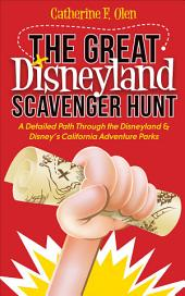 The Great Disneyland Scavenger Hunt: A Detailed Path throughout the Disneyland and Disney's California Adventure Parks
