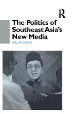 The Politics of Southeast Asia's New Media