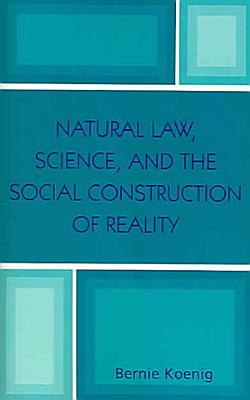 Natural Law  Science  and the Social Construction of Reality PDF