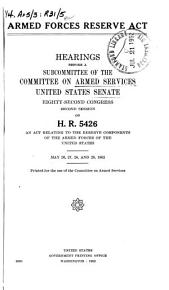 Armed Forces Reserve Act  Hearings     on H  R  5426  May 26  27  28  and 29  1952 PDF