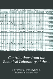 Contributions from the Botanical Laboratory of the University of Pennsylvania: Volume 3, Issue 3