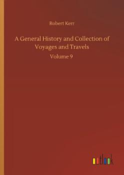 A General History and Collection of Voyages and Travels PDF