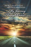 FROM A GREAT ESCAPE TO A NEW AWAKENING   MY JOURNEY THROUGH CANCER PDF