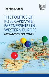 The Politics of Public–Private Partnerships in Western Europe: Comparative Perspectives