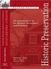 Historic Preservation: An Introduction to Its History, Principles, and Practice (Second Edition): Edition 2