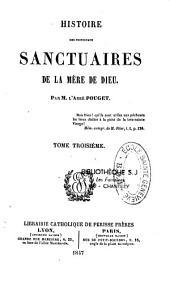 Histoire des principaux sanctuaires de la mère de Dieu: Volume1