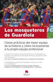Los mosqueteros de Guardiola: Claves prácticas del mejor equipo de la historia