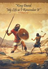 """King David: 'My Life as I Remember It'"""