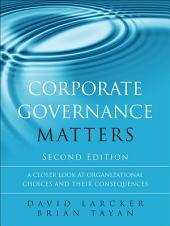 Corporate Governance Matters: A Closer Look at Organizational Choices and Their Consequences, Edition 2