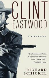 Clint Eastwood: A Biography