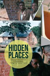 Hidden Places: A Journey from Kansas to Kilimanjaro