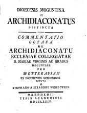 Dioecesis Moguntina in Archidiaconatus Distincta Et Commentationibus Diplomaticis Illustrata: Qui Continet Diplomata CCCXC. Et Indices Totius Operis. 3