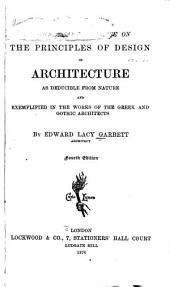 Rudimentary Treatise on the Principles of Design in Architecture as Deducible from Nature and Exemplified in the Works of the Greek and Gothic Architects