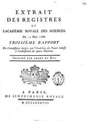 Extrait des registres de l'Académie Royale des Sciences du 12 Mars 1788: troisième rapport des commissaires chargés, par l'Académie, des projets relatifs à l'établissement des quatre Hôpitaux