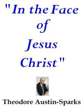 """""""In the Face of Jesus Christ"""""""
